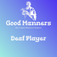 GM✿ Deaf player